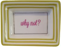 "TWO'S COMPANY Petite Wise Saying Trays ""Why not"""