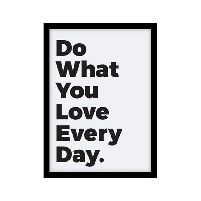CADREHOME Do What Yo Love Every Day (A4)