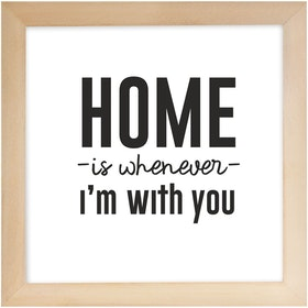 Gulaliku Hiasan Dinding - Home Is Whenever I'm With You