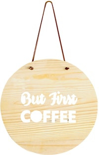Gulaliku Hanging Plaque But First Coffee