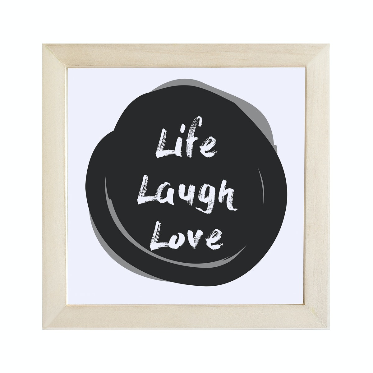 Gulaliku Life Laugh Love - Frame Quote