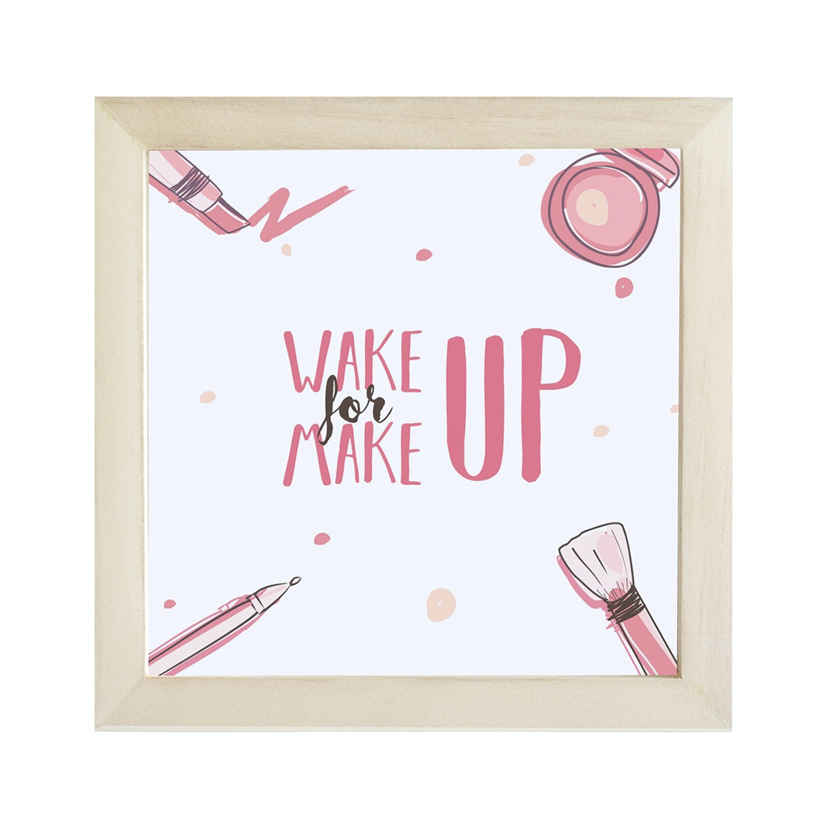 Gulaliku Wake Up Make Up - Frame Quote