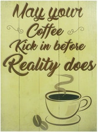 Hermosa Papan Quote 40x30 May Your Coffe
