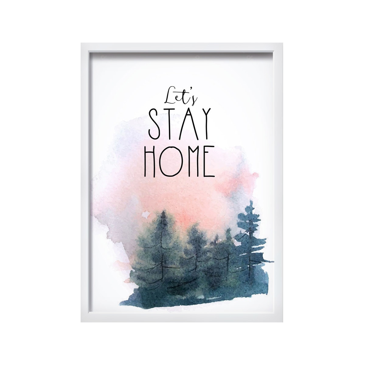 iwallyou Wall Poster Lets Stay Home