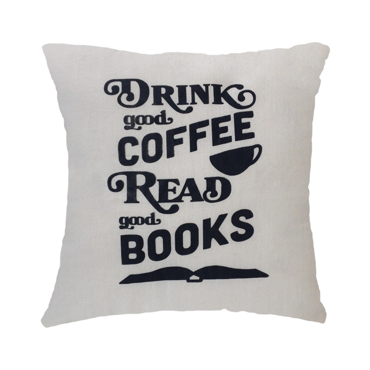 Stiletto In Style Cushion Cover Drink Good Coffee, Read Good Books 40 X 40Cm