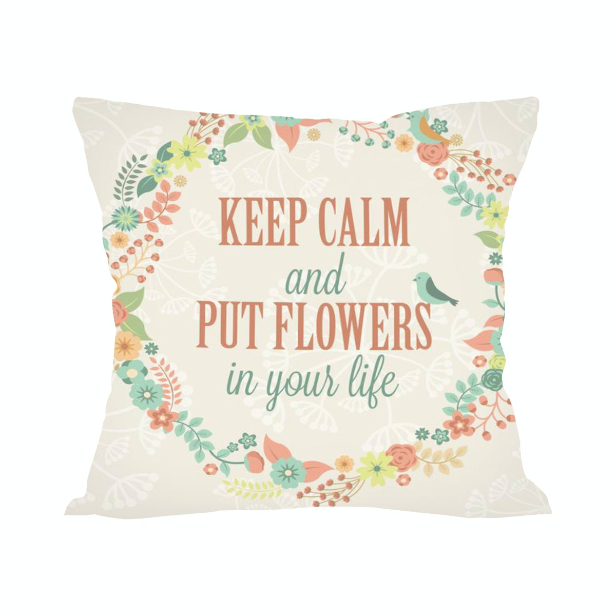 Tees Keep Calm And Put Flowers In Your Life (Insert+Cushion Cover 40X40Cm)